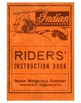 [Indian] [1947] Indian Riders Instruction Book - 1947 (Includes Indian Motor & Serial Number Specifications 1926-1947)
