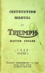 Instruction Manual for Triumph Motor Cycles 1949 Models